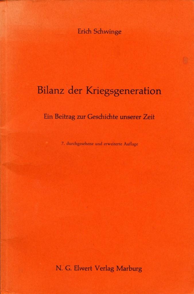 »Bilanz der Kriegsgeneration« von Erich Schwinge, Buchtitel der 7. Auflage, 1981. Quelle: Erich Schwinge, Bilanz der Kriegsgeneration, Marburg 1978