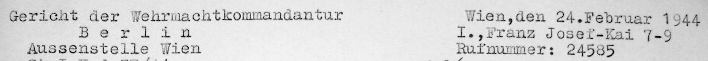 Briefkopf des Gerichts der Wehrmachtskommandantur Berlin, Außenstelle Wien mit Adresse Franz-Josefs-Kai 7-9 vom 2.Februar 1944 (Quelle: DÖW)