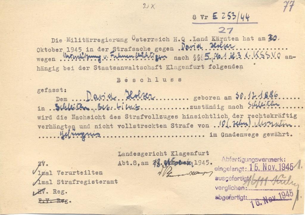 Strafnachsicht im Gnadenwege, 18. November 1945. Noch bevor David Holzer aus der Kriegsgefangenschaft nach Hause zurückkehrte, bemühte sich sein Vater (ebenfalls mit Vornamen David) darum, die gegen ihn selbst verhängte Strafe von 10 Monaten Gefängnis wegen »Unterstützung von Fahnenflüchtigen« aufheben zu lassen. Bis dahin galt sie nach der Kriegssonderstrafverordnung noch als rechtskräftig verhängt. Erst im Jahr 2005 wurden solche Verurteilungen in Österreich eindeutig aufgehoben.  Quelle: Privatarchiv Peter Pirker