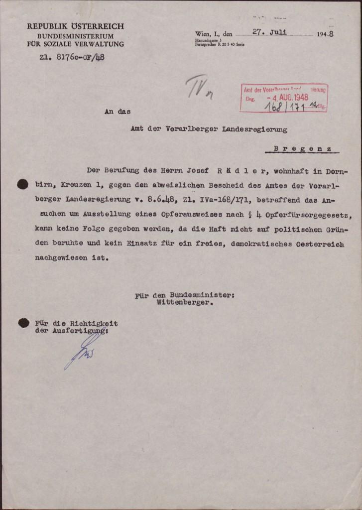Ablehnungsbescheid des Bundesministeriums für Soziale Verwaltung, 27. Juli 1948. Die Berufung gegen einen vorgängigen Bescheid vom Juni des Jahres endete für Rädler abermals erfolglos, »da die Haft nicht auf politischen Gründen beruhte und kein Einsatz für ein freies, demokratisches Österreich nachgewiesen ist«.  Quelle: Landesarchiv Vorarlberg